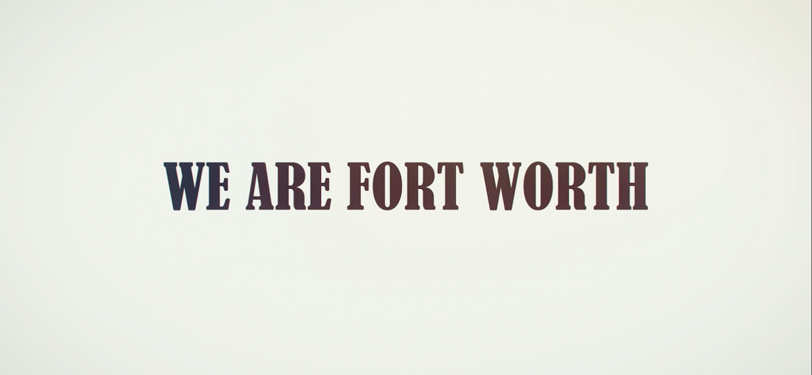 I am Fort Worth Promotional Video